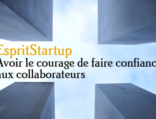 #EspritStartup : Avoir le courage de faire confiance aux collaborateurs